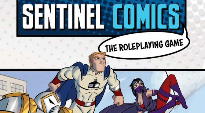 The Independents: Sentinel Comics: The Roleplaying Game Starter Kit