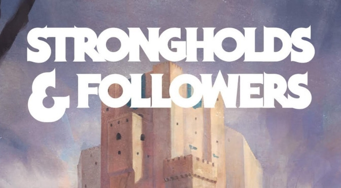Strongholds and Followers Review