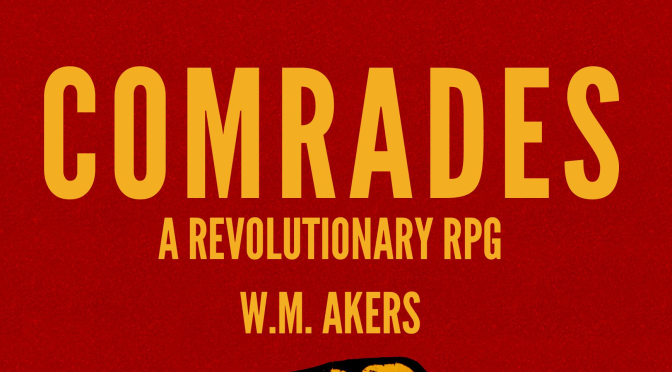 The Independents: Comrades: A Revolutionary RPG
