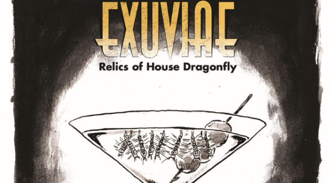 The Independents: Exuviae: Relics of House Dragonfly