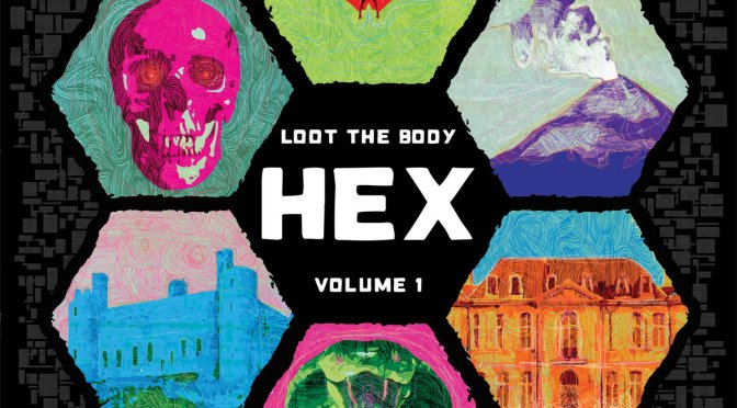 Loot The Body: Hex Volume 1 – Music Review